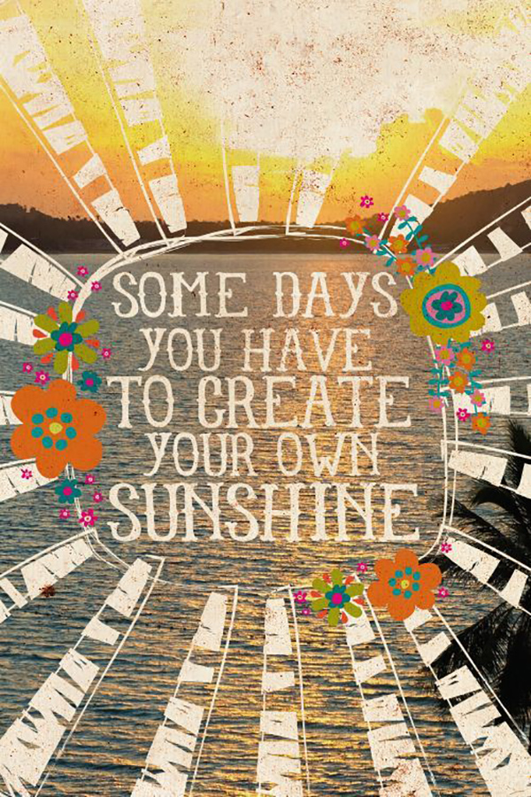 Create Your Own Sunshine | Natural Life